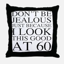 60th Birthday Jealous Throw Pillow