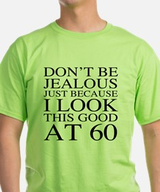 60th Birthday Jealous T-Shirt
