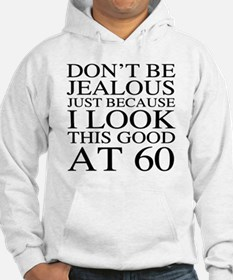 60th Birthday Jealous Jumper Hoody