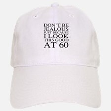 60th Birthday Jealous Baseball Baseball Cap