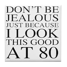 80th Birthday Jealous Tile Coaster