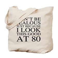 80th Birthday Jealous Tote Bag