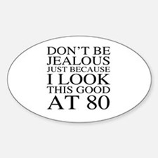 80th Birthday Jealous Decal