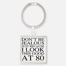 80th Birthday Jealous Square Keychain