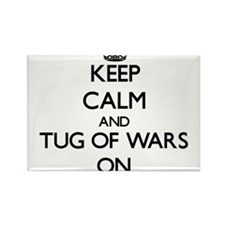 Keep Calm and Tug Of Wars ON Magnets
