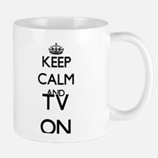 Keep Calm and Tv ON Mugs