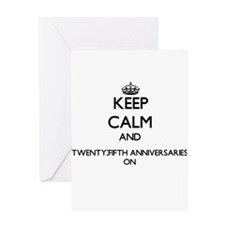 Keep Calm and Twenty-Fifth Annivers Greeting Cards