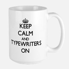 Keep Calm and Typewriters ON Mugs