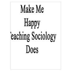 Money Doesn't Make Me Happy Teaching Sociology Doe Poster