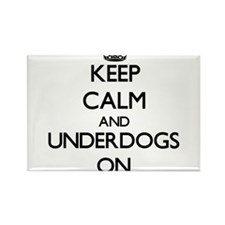 Keep Calm and Underdogs ON Magnets