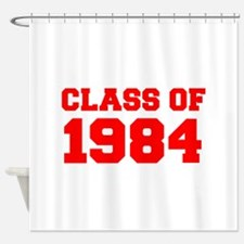 CLASS OF 1984-Fre red 300 Shower Curtain
