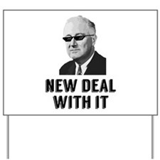 New Deal With It Yard Sign