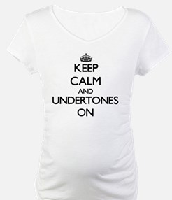 Keep Calm and Undertones ON Shirt