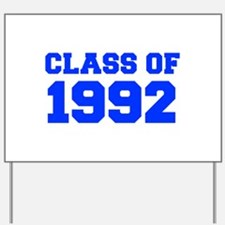 CLASS OF 1992-Fre blue 300 Yard Sign