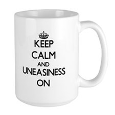 Keep Calm and Uneasiness ON Mugs