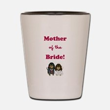 MOTHER of the BRIDE Shot Glass