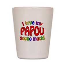 I love my PAPOU soooo much! Shot Glass