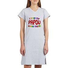 I love my PAPOU soooo much! Women's Nightshirt