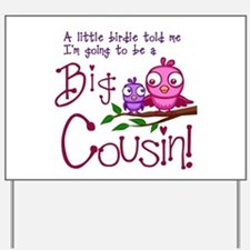 I'm going to be a Big Cousin! Yard Sign