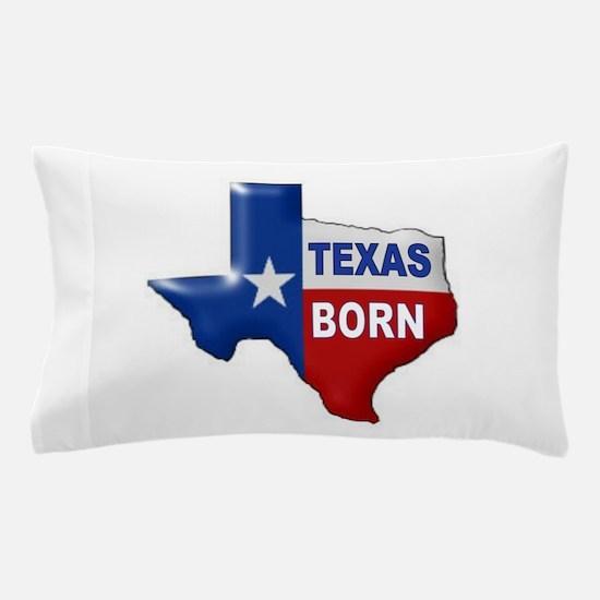TEXAS BORN Pillow Case
