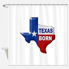 TEXAS BORN Shower Curtain