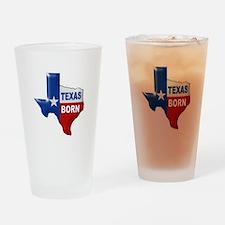 TEXAS BORN Drinking Glass