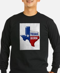 TEXAS BORN Long Sleeve T-Shirt
