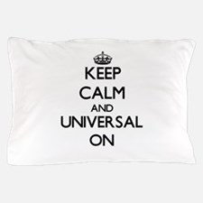 Keep Calm and Universal ON Pillow Case