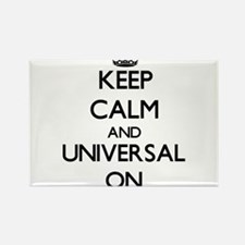 Keep Calm and Universal ON Magnets
