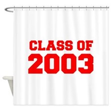CLASS OF 2003-Fre red 300 Shower Curtain