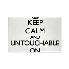 Keep Calm and Untouchable ON Magnets