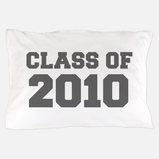 CLASS OF 2010-Fre gray 300 Pillow Case