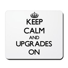 Keep Calm and Upgrades ON Mousepad