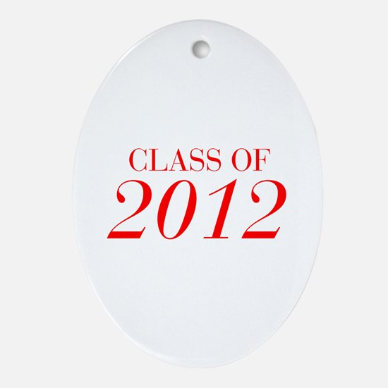 CLASS OF 2012-Bau red 501 Ornament (Oval)