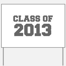 CLASS OF 2013-Fre gray 300 Yard Sign