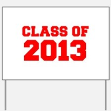 CLASS OF 2013-Fre red 300 Yard Sign