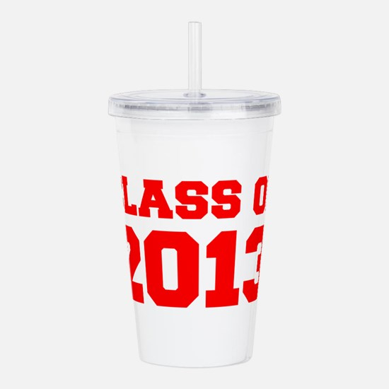 CLASS OF 2013-Fre red 300 Acrylic Double-wall Tumb