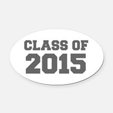 CLASS OF 2015-Fre gray 300 Oval Car Magnet