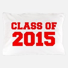 CLASS OF 2015-Fre red 300 Pillow Case