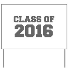 CLASS OF 2016-Fre gray 300 Yard Sign