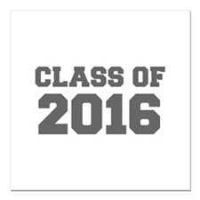 """CLASS OF 2016-Fre gray 300 Square Car Magnet 3"""" x"""