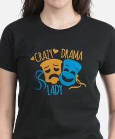 Crazy DRAMA Lady T-Shirt