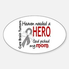 Brain Tumor HeavenNeededHero1 Sticker (Oval)