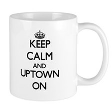 Keep Calm and Uptown ON Mugs