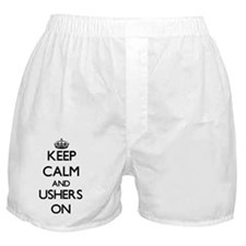 Keep Calm and Ushers ON Boxer Shorts