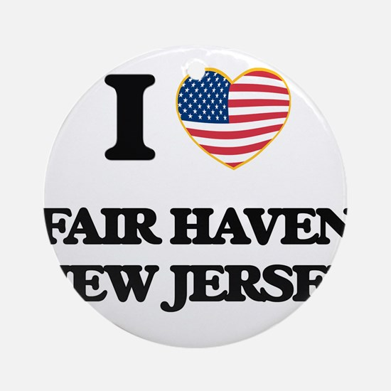 I love Fair Haven New Jersey Ornament (Round)