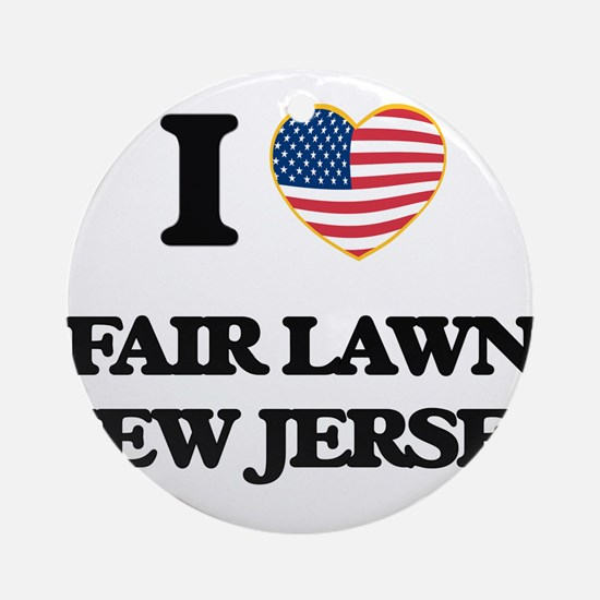 I love Fair Lawn New Jersey Ornament (Round)