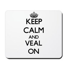 Keep Calm and Veal ON Mousepad