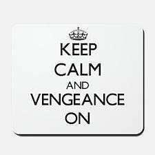 Keep Calm and Vengeance ON Mousepad