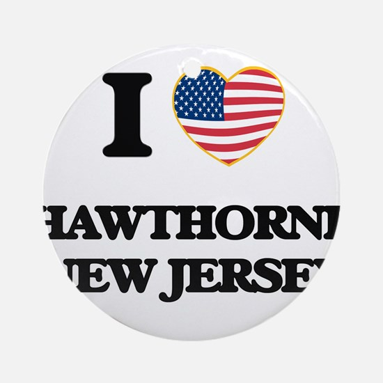 I love Hawthorne New Jersey Ornament (Round)